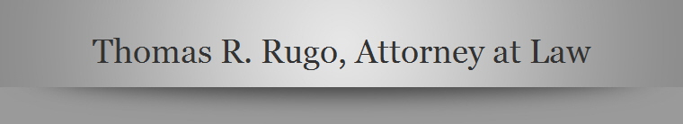 Thomas R. Rugo, Attorney at Law